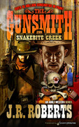 Snakebite Creek by J.R. Roberts  (eBook)