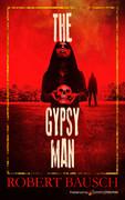 The Gypsy Man by Robert Bausch (eBook)