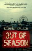 Out of Season by Robert Bausch (eBook)