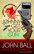 Johnny Get Your Gun by John Ball (eBook)