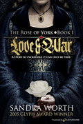The Rose of York: Love & War by Sandra Worth (Print)