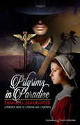 Pilgrims in Paradise by Frank G. Slaughter (eBook)