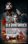 In a Dark Garden by Frank G. Slaughter (eBook)