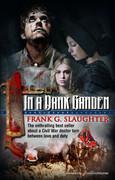 In a Dark Garden by Frank G. Slaughter (eBook)
