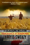 Vengeance at Sundown by Larry D. Sweazy (eBook)