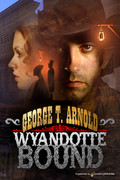 Wyandotte Bound by George T. Arnold (eBook)