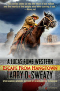 Escape from Hangtown by Larry D. Sweazy (eBook)