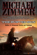 The Rusted Sun by Michael Zimmer (Print)