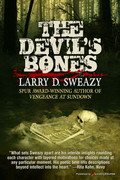 The Devil's Bones by Larry D. Sweazy (Print)