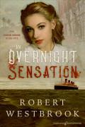 An Overnight Sensation by Robert Westbrook (eBook)