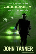 An Uncharted Journey Into the Abyss by John Tanner (eBook)