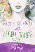 What Is The Matter With Mary Jane? by Daisy Waugh (eBook)