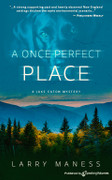 A Once Perfect Place by Larry Maness (Print)