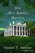 Old Mrs. Kimble's Mansion by George T. Arnold (Print)