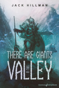 There Are Giants in This Valley by Jack Hillman (Print)