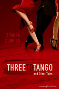 Three to Tango and Other Tales by Branka Čubrilo (Print)