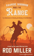 Rawhide Robinson Rides the Range by Rod Miller  (eBook)