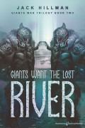 Giants Want the Lost River by Jack Hillman (Print)