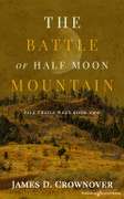The Battle of Half Moon Mountain by James D. Crownover (eBook)