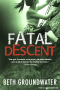 Fatal Descent by Beth Groundwater (Print)