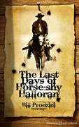 The Last Days of Horse-Shy Halloran by Bill Pronzini (Print)