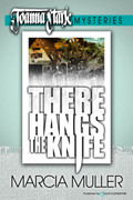 There Hangs the Knife by Marcia Muller (Print)
