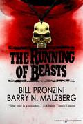The Running of Beasts by Bill Pronzini & Barry N. Malzberg (Print)