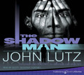 The Shadow Man by John Lutz (CD Audiobook)