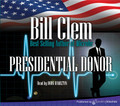 Presidential Donor by Bill Clem (CD Audiobook)