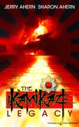 The Kamikaze Legacy by Jerry Ahern & Sharon Ahern (Print)