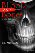 Blood and Bones by B.L. Morgan (Print)