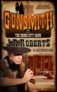 The Dodge City Gang by J.R. Roberts (Print)