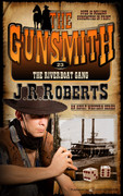 The Riverboat Gang by J.R. Roberts (Print)