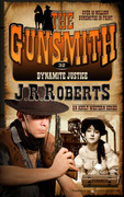 Dynamite Justice by J.R. Roberts (Print)
