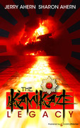 The Kamikaze Legacy by Jerry Ahern & Sharon Ahern (eBook)