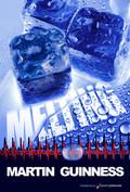 Melting by Martin Guinness (eBook)