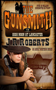 High Noon at Lancaster by J.R. Roberts (eBook)