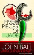 Five Pieces of Jade by John Ball (eBook)