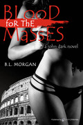 Blood for the Masses by B.L. Morgan (eBook)