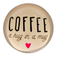 Paperweight 'Coffee, a hug in a mug' | The Design Gift Shop