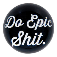 Paperweight 'Do Epic Shit'