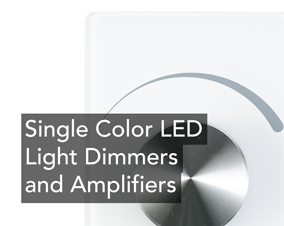 Single Color LED Light Dimmers and Amplifiers