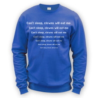 Can't sleep clowns will eat me Sweater