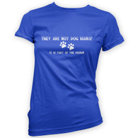 They Are Not Dog Hairs Woman's T-Shirt