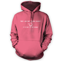 They Are Not Horse Hairs Hoodie