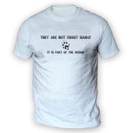 They Are Not Ferret Hairs Mens T-Shirt