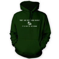 They Are Not Degu Hairs Hoodie