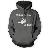 Admin by Day Pole Dancer by Night Hoodie