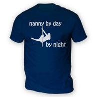 Nanny by Day Pole Dancer by Night Mens T-Shirt