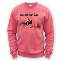 Nanny by Day Pole Dancer by Night Sweater